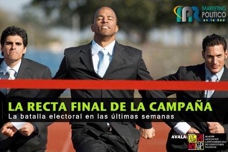 La Recta Final de la Campaña - Marketing Político en la Red