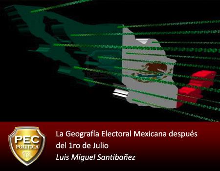 La Geografía Electoral Mexicana después del 1ro de Julio - Luis Santibañez