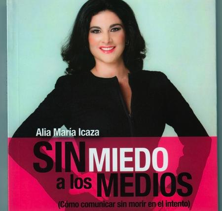 sin miedo a los medios - Alia María Icaza