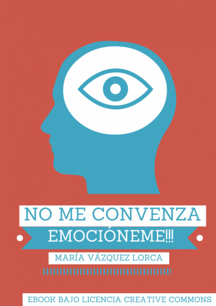 No me convenza, emocióneme!!! eBook