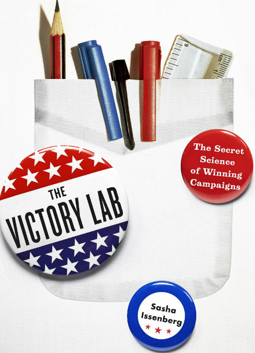 The Victory Lab - The Secret Science of Winning Campaigns